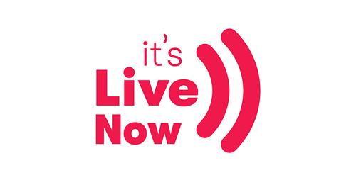 It's Live Now